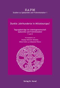 Dunkle Jahrhunderte in Mitteleuropa? von Heinrich-Tamaska,  Orsolya, Krohn,  Niklot, Ristow,  Sebastian