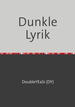 Dunkle Lyrik von Hofmann,  Dirk