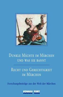 Dunkle Mächte im Märchen und was sie bannt – Recht und Gerechtigkeit im Märchen von Kluge,  Dietrich, Lox,  Harlinda, Lutkat,  Sabine