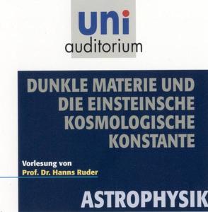 Dunkle Materie und die Einsteinsche Kosmologische Konstante von Ruder,  Hanns