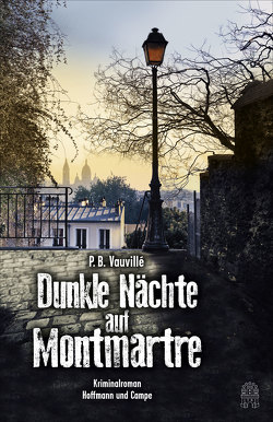 Dunkle Nächte auf Montmartre von Eglinger,  Yvonne, Ueberle-Pfaff,  Maja, Vauvillé,  P.B.