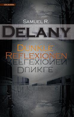 Dunkle Reflexionen von Delany,  Samuel R., Hahnemann,  Andy