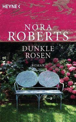 Dunkle Rosen von Marburger,  Katrin, Roberts,  Nora, Verlagsbüro Oliver Neumann