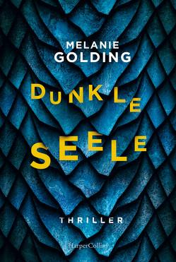 Dunkle Seele von Golding,  Melanie, Timmermann,  Klaus, Wasel,  Ulrike