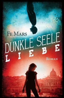 Dunkle Seele Liebe von Mars, Fe