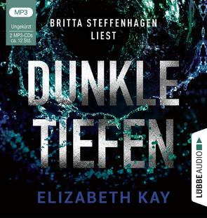 Dunkle Tiefen von Kay,  Elizabeth, Steffenhagen,  Britta