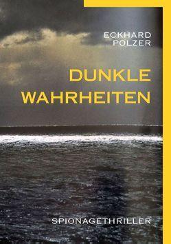 Dunkle Wahrheiten von Polzer,  Eckhard