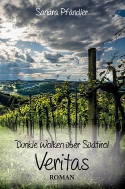 Dunkle Wolken über Südtirol – Veritas von Pfändler,  Sandra