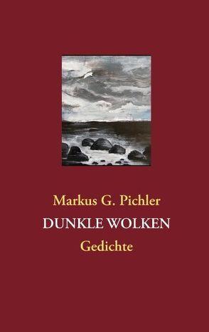 Dunkle Wolken von Pichler,  Markus G.