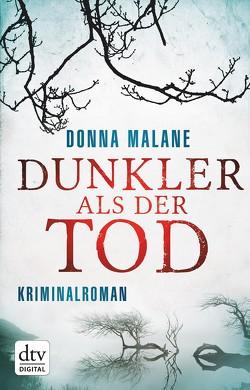 Dunkler als der Tod von Malane,  Donna, Sandberg-Ciletti,  Mechtild