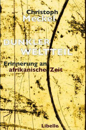 Dunkler Weltteil von Meckel,  Christoph