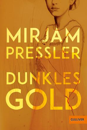 Dunkles Gold von Pressler,  Mirjam