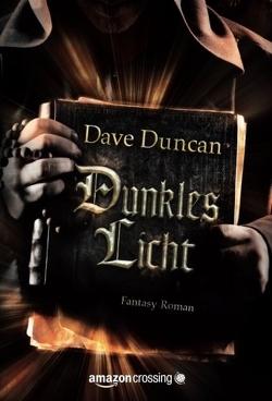 Dunkles Licht: Fantasy Roman von Duncan,  Dave, Winkelmann,  Alfons