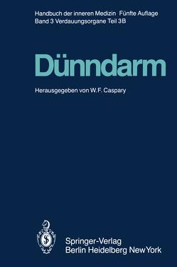 Dünndarm B von Bommer,  W., Caspary,  Wolfgang F., Classen,  M., Dölp,  R., Ecknauer,  R., Erckenbrecht,  J., Feurle,  G. E., Filler,  D., Gangl,  A., Grund,  K. E., Gyr,  K., Hagenmüller,  F., Helmstädter,  V., Heyden,  H. W. von, Hübner,  K., Husemann,  B., Kümmerle,  F., Lenner,  V., Loeschke,  K., Lorenz-Meyer,  H., Malchow,  H., Mathus-Vliegen,  E. M. H., Menge,  H., Mergerian,  H., Miller,  B., Rasenack,  U., Reichlin,  B., Riecken,  E. O., Rösch,  W., Ruppin,  H., Schaudig,  A., Schreiber,  H. W., Soergel,  K. H., Tytgat,  G. N. J., Wienbeck,  M., Winckler,  K., Winkler,  R.