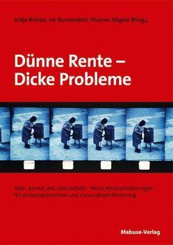 Dünne Rente – Dicke Probleme von Altgeld,  Thomas, Bunzendahl,  Iris, Richter,  Antje