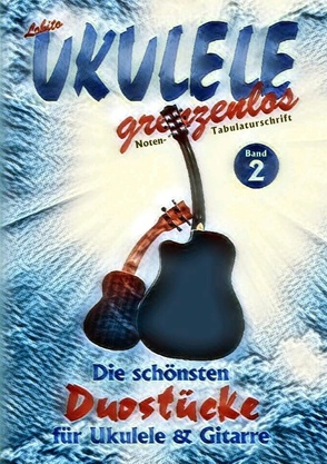 Duostücke für Ukulele und Gitarre von UKULELE grenzenlos,  Lobito