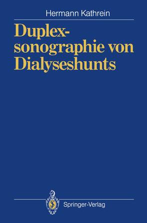 Duplexsonographie von Dialyseshunts von Dittrich,  P., Kathrein,  Hermann