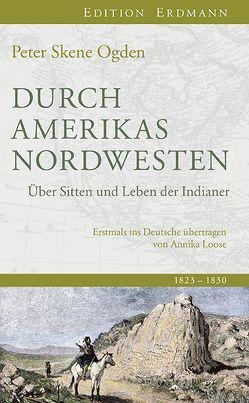 Durch Amerikas Nordwesten von Lang,  Sabine, Loose,  Annika, Ogden,  Peter Skene