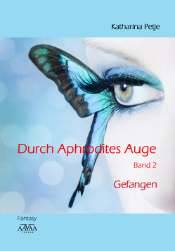 Durch Aphrodites Auge 2 – Großschrift von Petje,  Katharina
