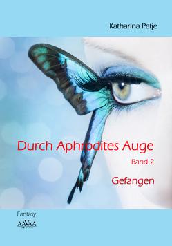 Durch Aphrodites Auge 2 von Petje,  Katharina