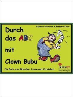 Durch das ABC mit Clown Bubu von Dieterich,  Babette, Kraus,  Stefanie