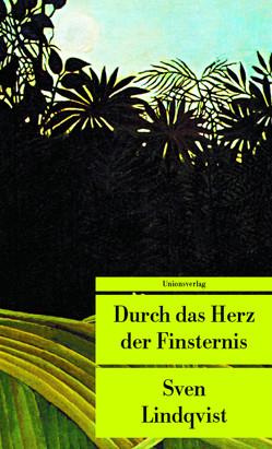 Durch das Herz der Finsternis von Huttenlocher,  Armin, Lindqvist,  Sven