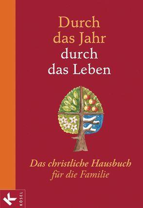 Durch das Jahr – durch das Leben von Neysters,  Peter, Schmitt,  Karl Heinz