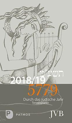 Durch das Jüdische Jahr 5779 – 2018/19 von Adam,  Paul Yuval, Lyskovoy,  Alexander, Michelsohn,  Irith