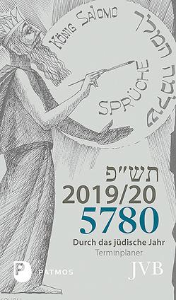 Durch das Jüdische Jahr 5780 – 2019/20 von Adam,  Paul Yuval, Lyskovoy,  Rabbiner Alexander, Michelsohn,  Irith