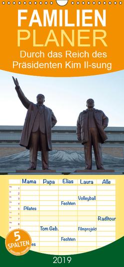 Durch das Reich des Präsidenten Kim Il-sung – Nordkorea.- Familienplaner hoch (Wandkalender 2019 , 21 cm x 45 cm, hoch) von Löffler,  Christian