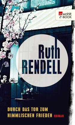 Durch das Tor zum Himmlischen Frieden von Rendell,  Ruth, Walter,  Edith