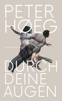 Durch deine Augen von Høeg,  Peter, Urban-Halle,  Peter