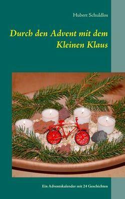 Durch den Advent mit dem Kleinen Klaus von Schuldlos,  Hubert