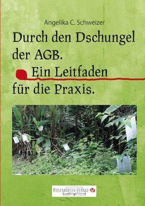 Durch den Dschungel der AGB von Angelika C. Schweizer