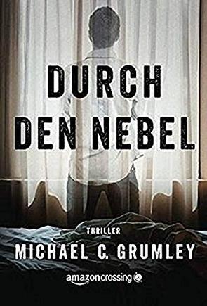 Durch den Nebel von Grumley,  Michael C., Lehmacher,  Volker