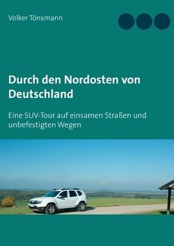 Durch den Nordosten von Deutschland von Tönsmann,  Volker