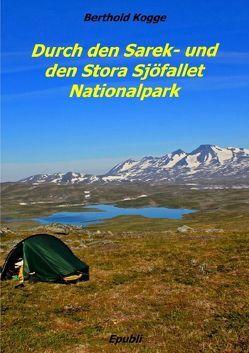 Durch den Sarek- und den Stora Sjöfallet Nationalpark von Kogge,  Berthold