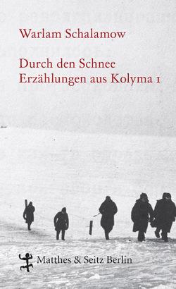 Durch den Schnee von Leupold,  Gabriele, Schalamow,  Warlam, Thun-Hohenstein,  Franziska