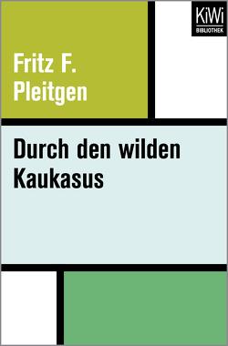 Durch den wilden Kaukasus von Pleitgen,  Fritz