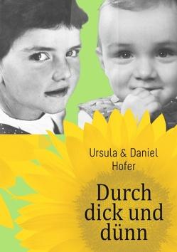 Durch dick und dünn von Hofer,  Daniel, Hofer,  Ursula