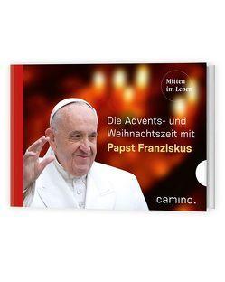 Durch die Advents- und Weihnachtszeit mit Papst Franziskus von Papst Franziskus, von Kempis,  Stefan