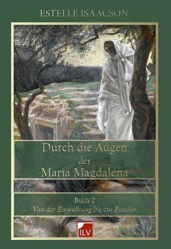 Durch die Augen der Maria Magdalena von Isaacson,  Estelle, Langen,  Heidi