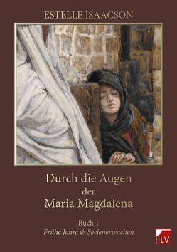 Durch die Augen der Maria Magdalena von Isaacson,  Estelle, Langen,  Heidi, Powell,  Robert