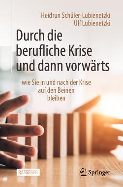 Durch die berufliche Krise und dann vorwärts – von Lubienetzki,  Ulf, Schüler-Lubienetzki,  Heidrun