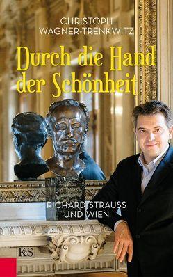 Durch die Hand der Schönheit von Wagner-Trenkwitz,  Christoph