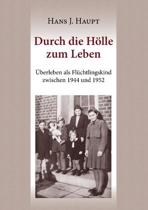 Durch die Hölle zum Leben von Haupt,  Hans J.