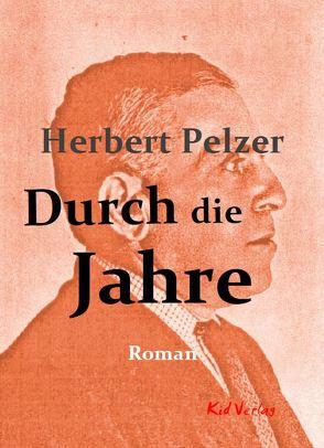 Durch die Jahre von Pelzer,  Herbert