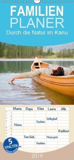 Durch die Natur im Kanu – Familienplaner hoch (Wandkalender 2019 , 21 cm x 45 cm, hoch) von CALVENDO