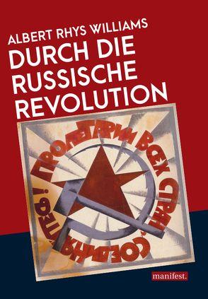 Durch die Russische Revolution von Rhys Williams,  Albert