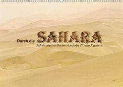 Durch die Sahara – Auf klassischen Routen durch die Wüsten Algeriens (Wandkalender 2019 DIN A2 quer) von DGPh, Stephan,  Gert